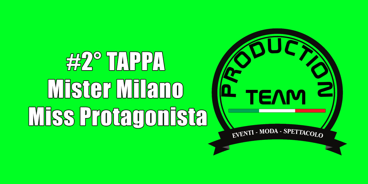#2Tappa Mister Milano e Miss Protagonista