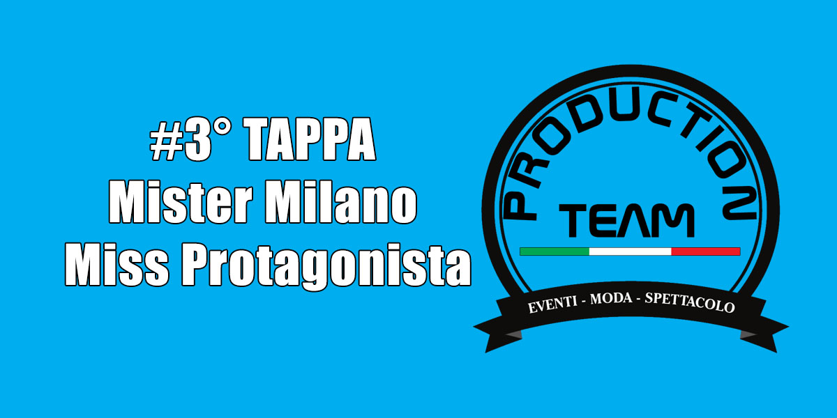 #3Tappa Mister Milano e Miss Protagonista